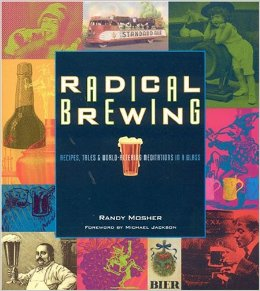 Radical Brewing Book Homebrewing Randy Mosher Beer